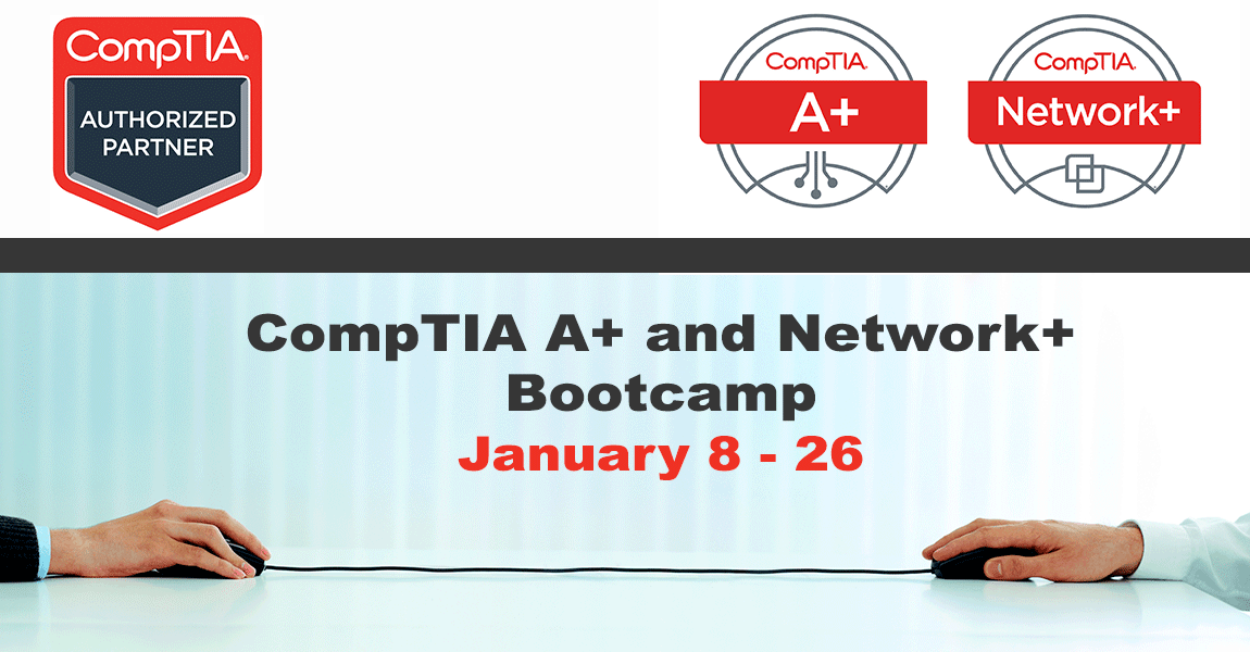 CompTIA A+ and Network+ Bootcamp