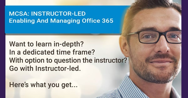 MCSA Enabling and Managing Office 365 - INSTRUCTOR LED LIVE