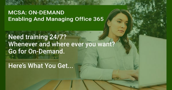 MCSA Enabling and Managing Office 365 - VIDEO ON DEMAND
