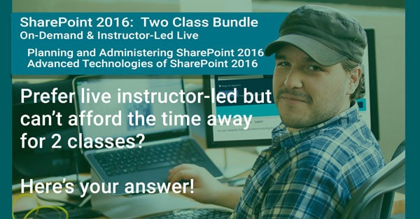 SharePoint 2016: 2 CLASS BUNDLE - INSTRUCTOR LED & ON DEMAND