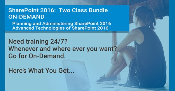 SharePoint 2016: 2 CLASS BUNDLE - VIDEO ON DEMAND