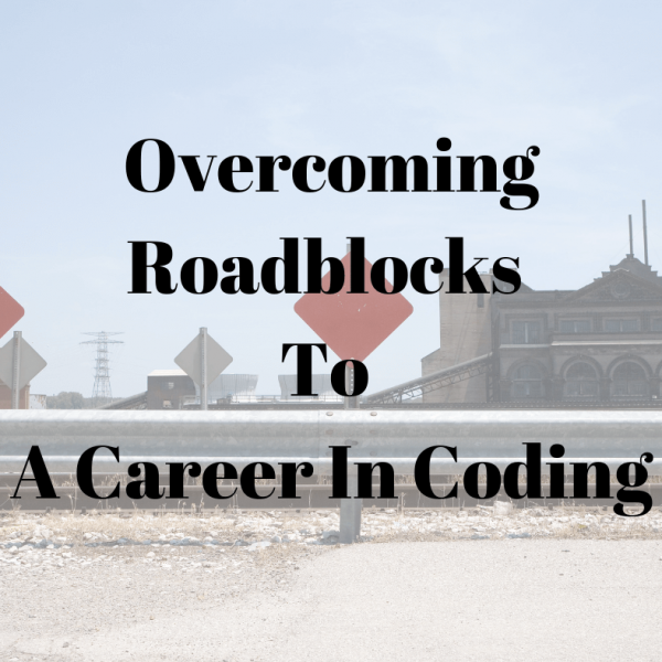 overcoming roadblocks to a career in coding