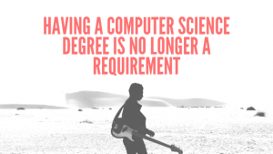 having a computer science degree is no longer a requirement_max technical training
