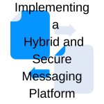 Implementing a Hybrid and Secure Messaging Platform