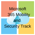 Microsoft 365 Mobility and Security Track