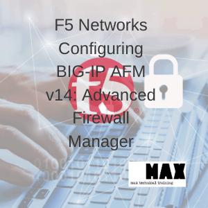 F5 Networks Configuring BIG-IP AFM v14: Advanced Firewall Manager