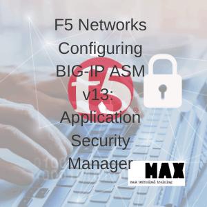 F5 Networks Configuring BIG-IP ASM v13: Application Security Manager