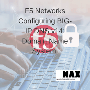 F5 Networks Configuring BIG-IP DNS v14: Domain Name System