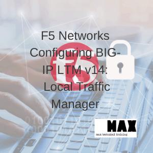 F5 Networks Configuring BIG-IP LTM v14: Local Traffic Manager