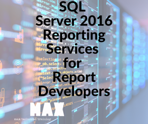 SQL Server 2016 Reporting Services for Report Developers