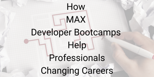 https://maxtrain.com/blog-post/max-developer-bootcamps-help-professionals-changing-careers/