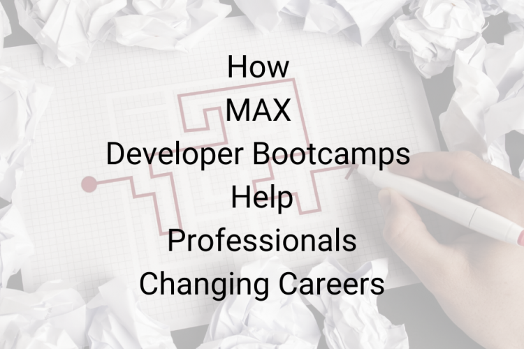 https://maxtrain.com/blog-post/max-developer-bootcamps-help-professionals-changing-careers/